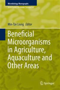 Beneficial Microorganisms in Agriculture, Aquaculture and Other Areas