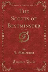 The Scotts of Bestminster, Vol. 1 of 3 (Classic Reprint)