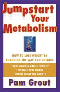 Jumpstart Your Metabolism