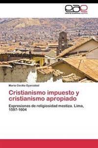 Cristianismo Impuesto y Cristianismo Apropiado