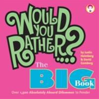 Would You Rather...? The Big Book