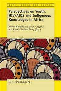 Perspectives on Youth, HIV/AIDS and Indigenous Knowledges in Africa