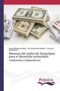 Remesas del Centro de Tamaulipas Para El Desarrollo Sustentable