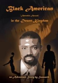 Black American (Amreekie Aswad) in the Desert Kingdom - Part I