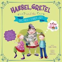 Hansel, gretel, and the dastardly dinner lady