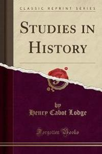 Studies in History (Classic Reprint)