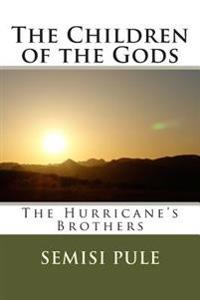 The Children of the Gods: The Hurricane's Brothers