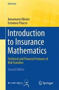 Introduction to Insurance Mathematics: Technical and Financial Features of Risk Transfers