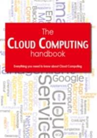 Cloud Computing Handbook - Everything you need to know about Cloud Computing