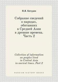 Collection of Information on Peoples Lived in Central Asia in Ancient Times. Part 2