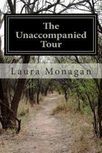 The Unaccompanied Tour