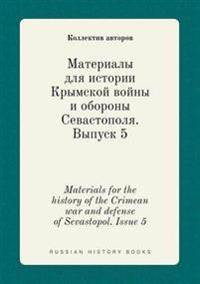 Materials for the History of the Crimean War and Defense of Sevastopol. Issue 5