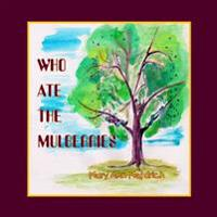 Who Ate the Mulberries?