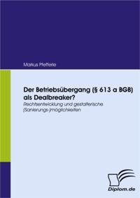 Der Betriebsubergang ( 613 a BGB) als Dealbreaker?
