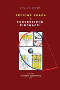 Sezione Aurea E Successione Di Fibonacci