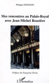 Mes rencontres au palais-royalavec jean
