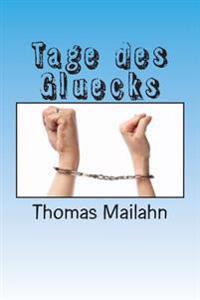 Tage Des Gluecks