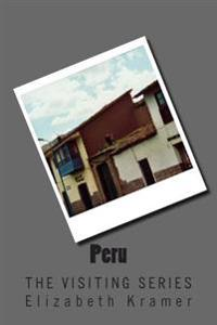Peru: The Visiting Series