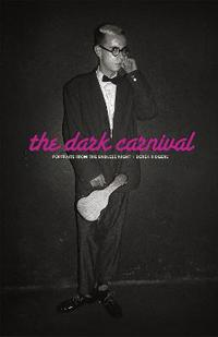 The Dark Carnival: Portraits from the Endless Night
