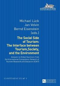 The Social Side of Tourism: The Interface Between Tourism, Society, and the Environment: Answers to Global Questions from the International Competence