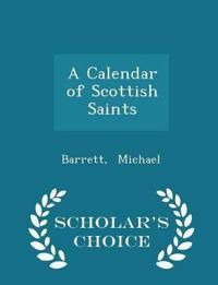 A Calendar of Scottish Saints - Scholar's Choice Edition