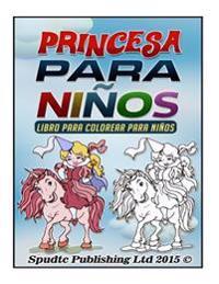 Princesa Para Ninos: Libro Para Colorear Para Ninos