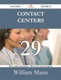 Contact Centers 29 Success Secrets - 29 Most Asked Questions On Contact Centers - What You Need To Know