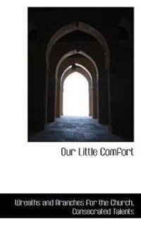 Our Little Comfort