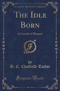 The Idle Born