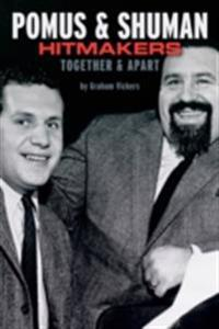 Pomus & Shuman: Hitmakers Together & Apart
