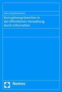 Korruptionspravention in Der Offentlichen Verwaltung Durch Information