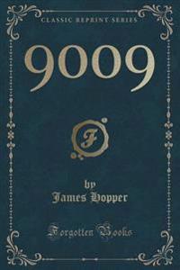 9009 (Classic Reprint)