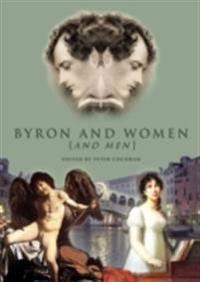 Byron and Women [and men]