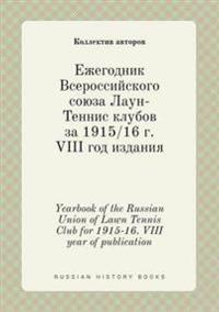 Yearbook of the Russian Union of Lawn Tennis Club for 1915-16. VIII Year of Publication
