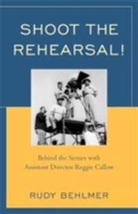 Shoot the Rehearsal!