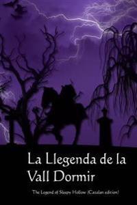 La Llegenda de La Vall Dormir: The Legend of Sleepy Hollow (Catalan Edition)