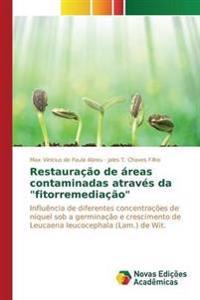 """Restauracao de Areas Contaminadas Atraves Da """"Fitorremediacao"""""""