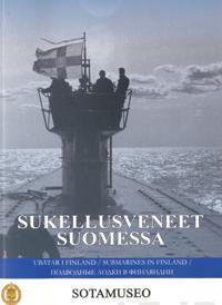 Sukellusveneet Suomessa - Ubåtar i Finland - Submarines in Finland