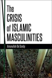 Crisis of Islamic Masculinities