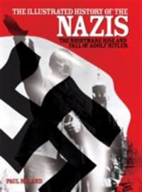 Illustrated History of the Nazis