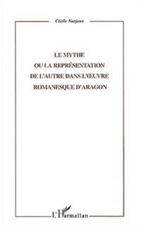 Mythe ou la representation de l'autre dans l'oeuvre romanesq