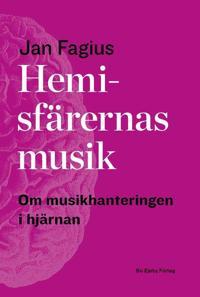 Hemisfärernas musik : om musikhantering i hjärnan