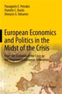European Economics and Politics in the Midst of the Crisis