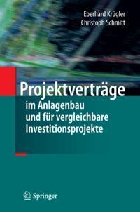 Projektvertrage im Anlagenbau und fur vergleichbare Investitionsprojekte