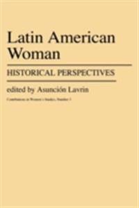 Latin American Women: Historical Perspectives