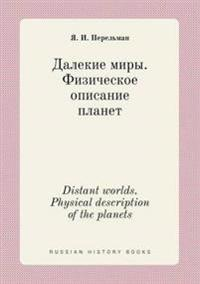 Distant Worlds. Physical Description of the Planets