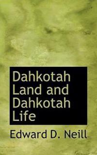 Dahkotah Land and Dahkotah Life