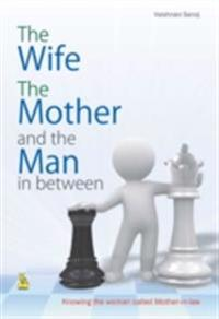 Wife The Mother and the Man in between