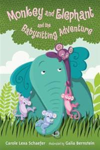 Monkey and Elephant and the Babysitting Adventure