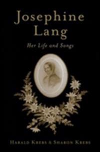 Josephine Lang: Her Life and Songs